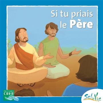 Si tu priais le Père